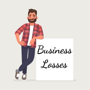 Business Losses when it comes to tax time